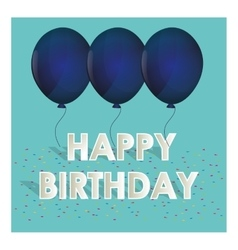 Happy birthday blue balloons tiny confetti vector
