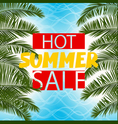 sea cost green palm leaf hot summer sale vector image