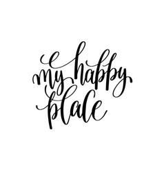 My happy place calligraphy hand lettering text vector