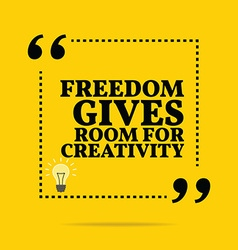 Inspirational motivational quote freedom gives vector