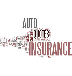 auto insurance quotes text background word cloud vector image vector image
