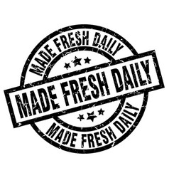 made fresh daily round grunge black stamp vector image vector image