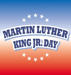 Martin luther king jr day banner on red and blue vector
