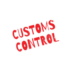 Customs control rubber stamp vector