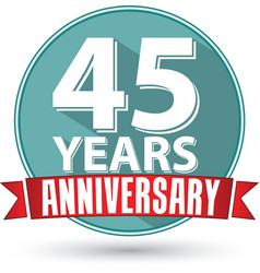Flat design 45 years anniversary label with red vector image