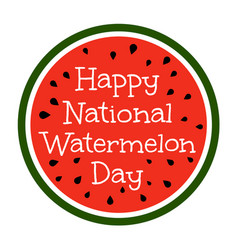 Happy national watermelon day vector