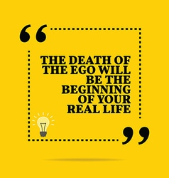 Inspirational motivational quote the death of the vector