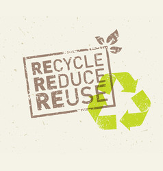 Go green recycle reduce reuse sustainable eco vector