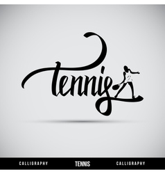 Tennis hand lettering - handmade calligraphy vector image