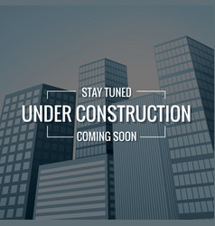 Underconstruction text with buildings at vector