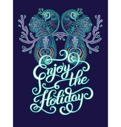 Enjoy the Holiday brush hand lettering inscription vector image