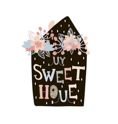 My sweet home minimalistic print with creative vector