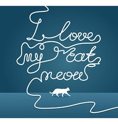 I love my cat meow caption vector
