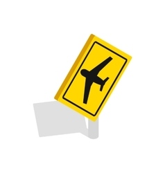Sign for beware airplane icon isometric 3d style vector
