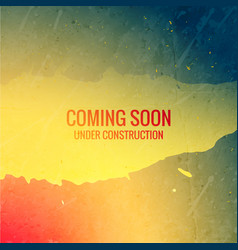 Coming soon under construction text on grunge ink vector