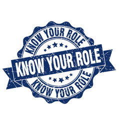 Know your role stamp sign seal vector