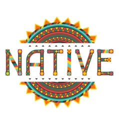 Native design word with ornament vector