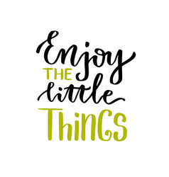 Enjoy the little things lettering calligraphic vector