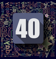 40 happy birthday background or card vector