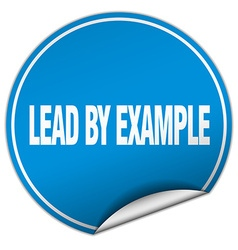 Lead by example round blue sticker isolated on vector