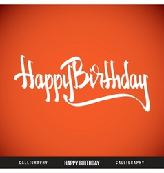 Happy Birthday hand lettering - calligraphy vector image vector image
