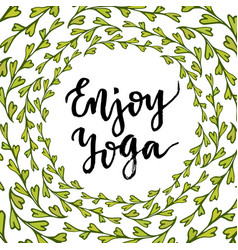 Lettering enjoy yoga cute calligraphic poster for vector