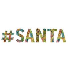 Word santa with hashtag decorative vector