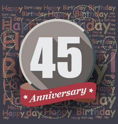 45 happy birthday background or card vector