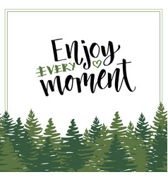 Enjoy every moment lettering calligraphic poster vector