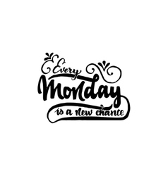 Every monday is a new chance - hand drawn vector image