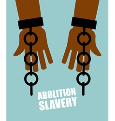 Abolition of slavery Hands black slave with broken vector image vector image
