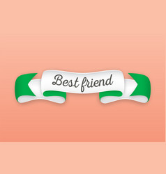 Trendy retro ribbon with text best friend vector