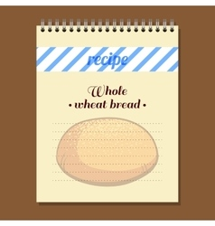 Recipe Book Whole Wheat Bread vector image