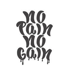 No pain no gain hand lettering phrase design vector