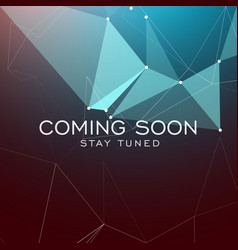 Stay tuned coming soon text on geometric vector
