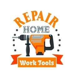 Building and repair tool badge with rotary hammer vector