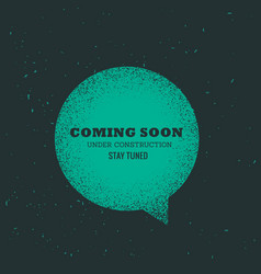 comin soon text placed on blue chat bubble vector image