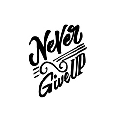 Never give up- hand drawn calligraphy and vector