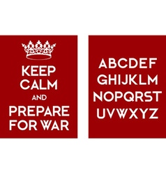 Keep calm and prepare for war poster vector