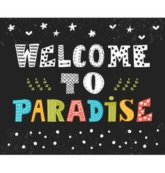 Welcome to paradise cute greeting card funny vector