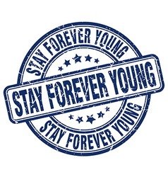 Stay forever young blue grunge round vintage vector
