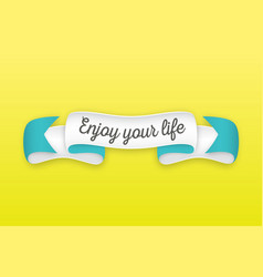 trendy retro ribbon with text enjoy your life vector image vector image