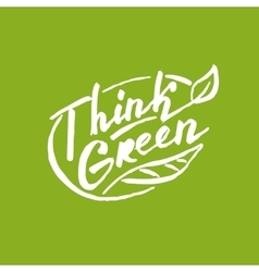 Think green lettering for your design vector