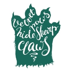 Lettering velvet paws hide sharp claws vector