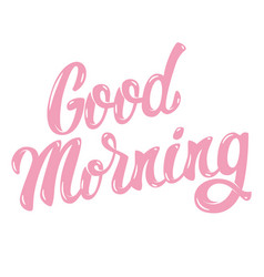 Good morning hand drawn lettering phrase isolated vector