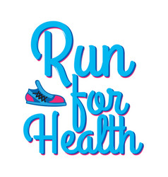 Run for health motto credo with sport sneakers vector