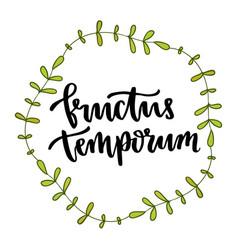 Latin phrase fructus temporum - fruit of time vector