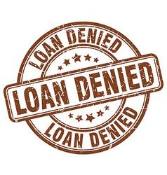 Loan denied brown grunge round vintage rubber vector