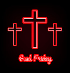 Good friday red neon three crosses glowing on vector