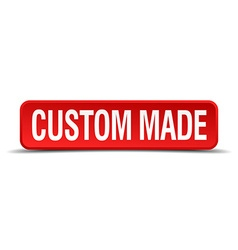 Custom made red three-dimensional square button vector